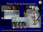 plume tracing experiments
