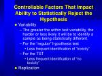controllable factors that impact ability to statistically reject the hypothesis