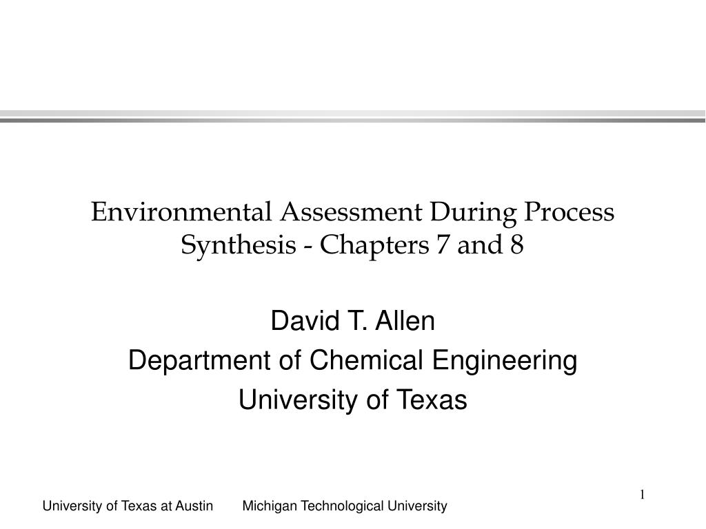 environmental assessment during process synthesis chapters 7 and 8 l.