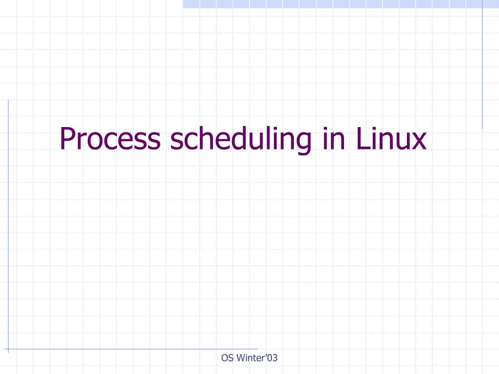 process scheduling in linux l.