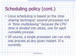 scheduling policy cont