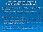 data structures and scheduling algorithm in uniprocessor system