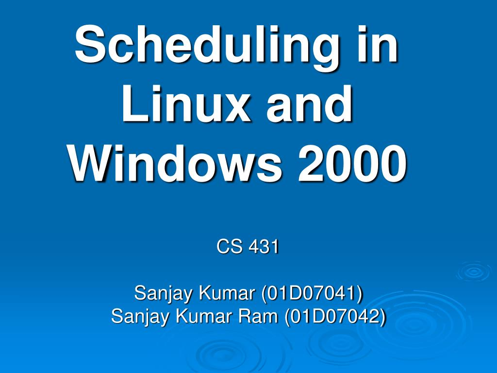 scheduling in linux and windows 2000 l.