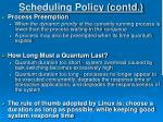 scheduling policy contd