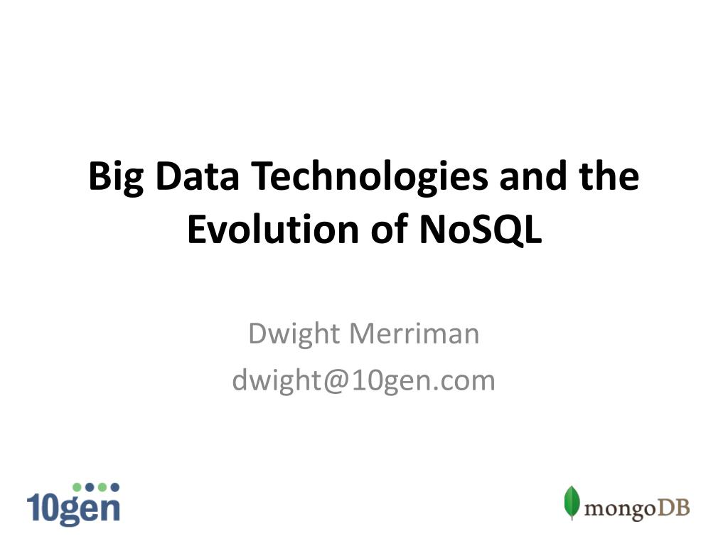 big data technologies and the evolution of nosql l.