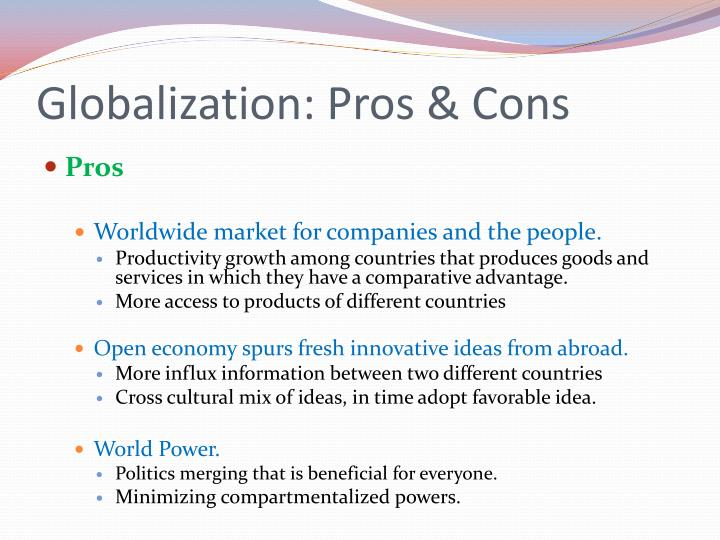pros and cons of globalisation This department has been specifically created to include findings of special  significance and problem areas of subtle nuances in tourism research insightful .