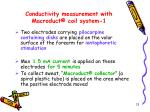 conductivity measurement with macroduct coil system 1