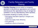 facility relocation and facility closing25