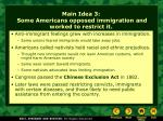 main idea 3 some americans opposed immigration and worked to restrict it