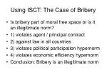 using isct the case of bribery