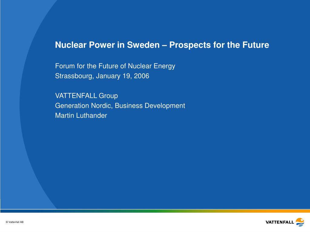 nuclear power in sweden prospects for the future l.