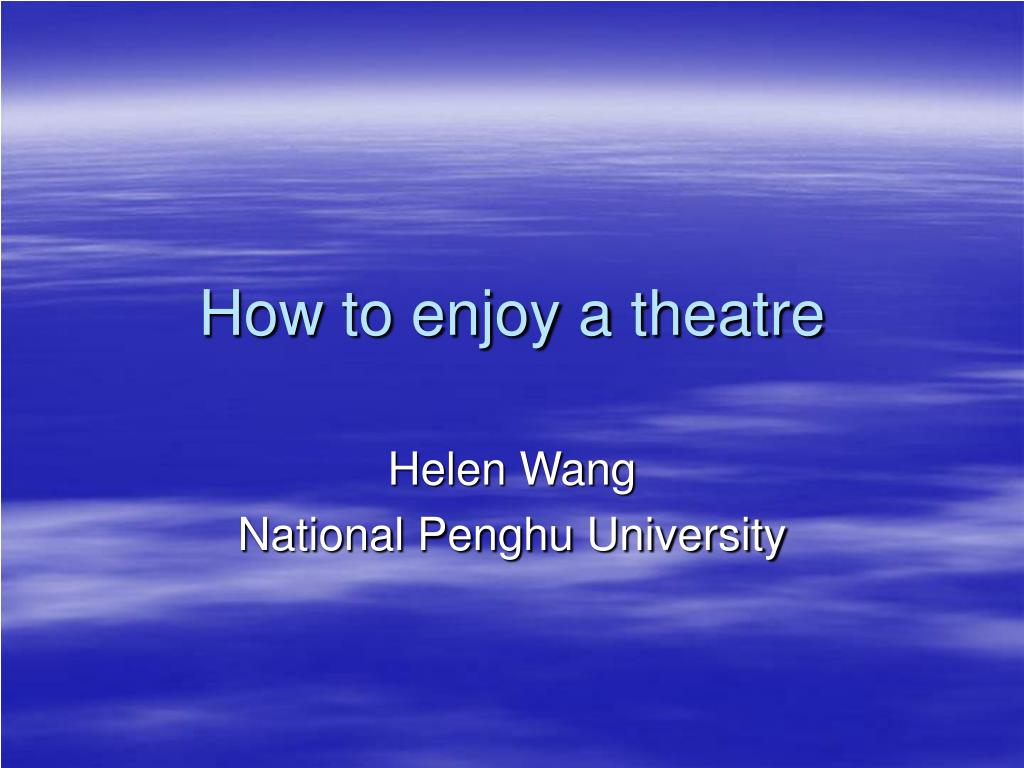 how to enjoy a theatre l.