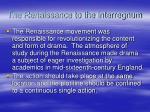 the renaissance to the interregnum