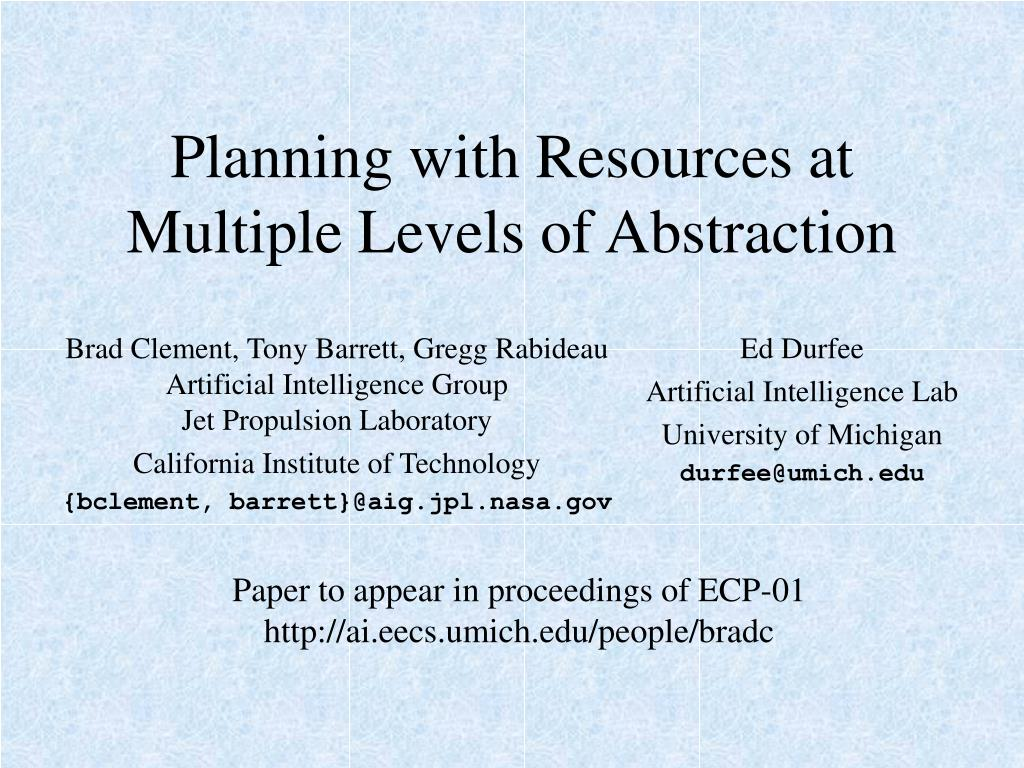 planning with resources at multiple levels of abstraction l.