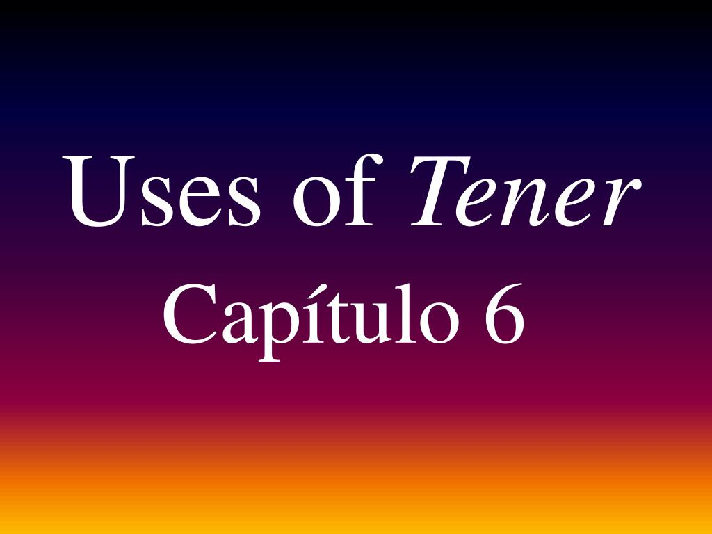 uses of tener l.