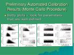 preliminary automated calibration results monte carlo procedure
