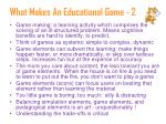 what makes an educational game 2