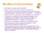 what makes an educational game