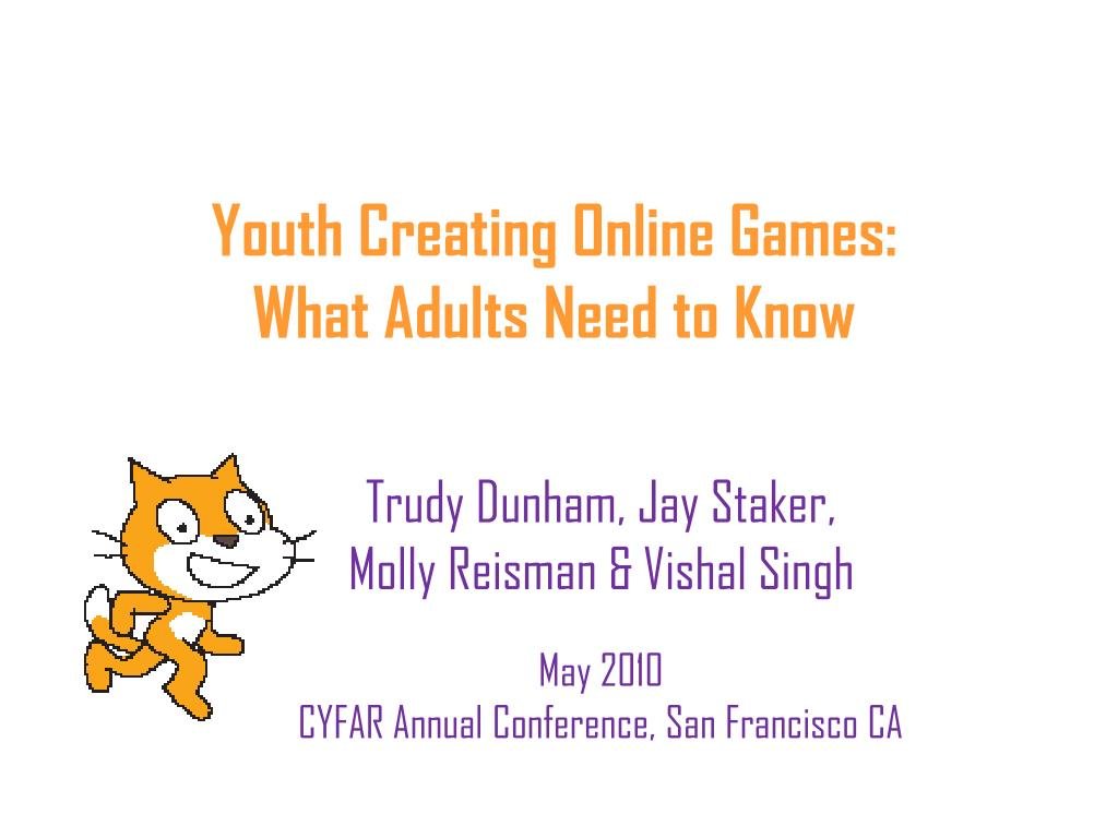 youth creating online games what adults need to know l.