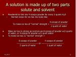a solution is made up of two parts solute and solvent