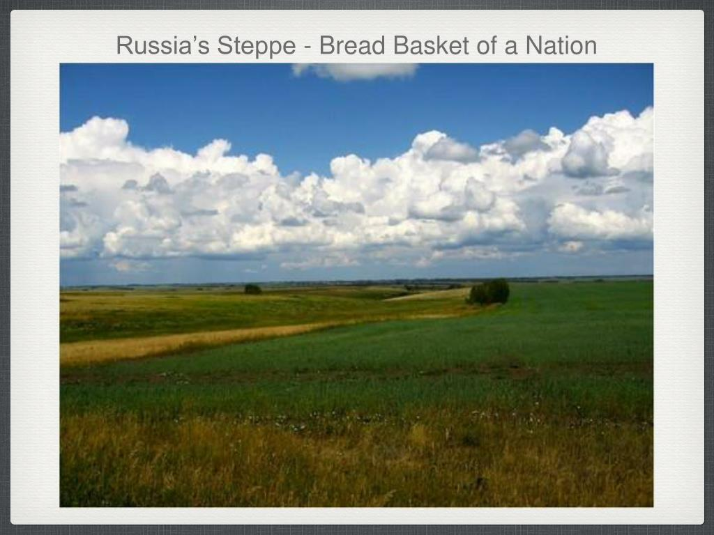 Russia's Steppe - Bread Basket of a Nation