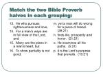 match the two bible proverb halves in each grouping8