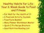 healthy habits for life your 6 week guide to food and fitness