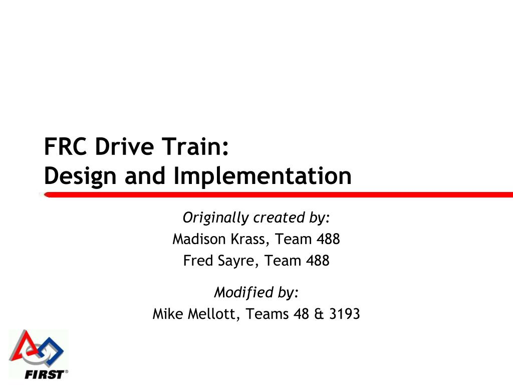frc drive train design and implementation l.