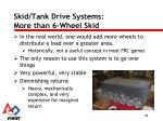 skid tank drive systems more than 6 wheel skid