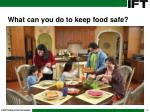 what can you do to keep food safe