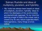 salman rushdie and ideas of multiplicity pluralism and hybridity