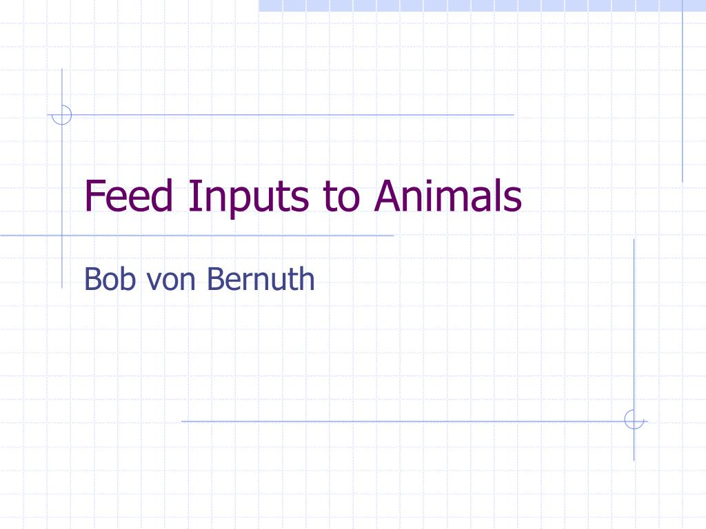feed inputs to animals l.