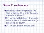 swine considerations