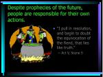 despite prophecies of the future people are responsible for their own actions12