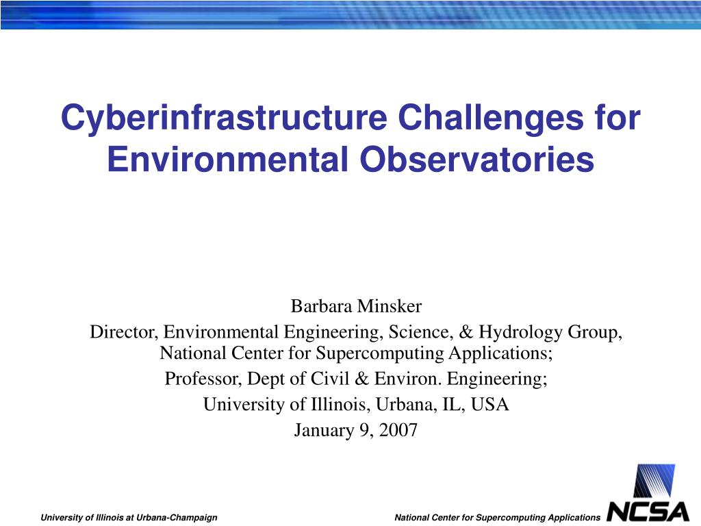 cyberinfrastructure challenges for environmental observatories l.
