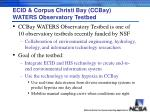 ecid corpus christi bay ccbay waters observatory testbed