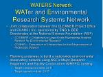 waters network wat er and e nvironmental r esearch s ystems network