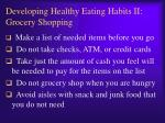 developing healthy eating habits ii grocery shopping