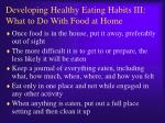 developing healthy eating habits iii what to do with food at home