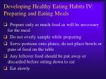 developing healthy eating habits iv preparing and eating meals