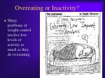 overeating or inactivity
