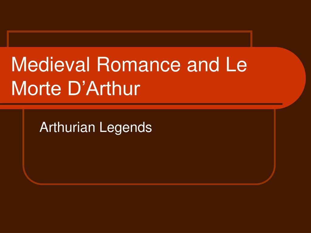 medieval romance and le morte d arthur l.