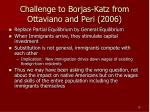 challenge to borjas katz from ottaviano and peri 2006