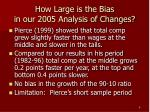 how large is the bias in our 2005 analysis of changes