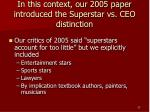 in this context our 2005 paper introduced the superstar vs ceo distinction