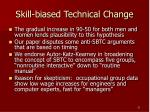 skill biased technical change