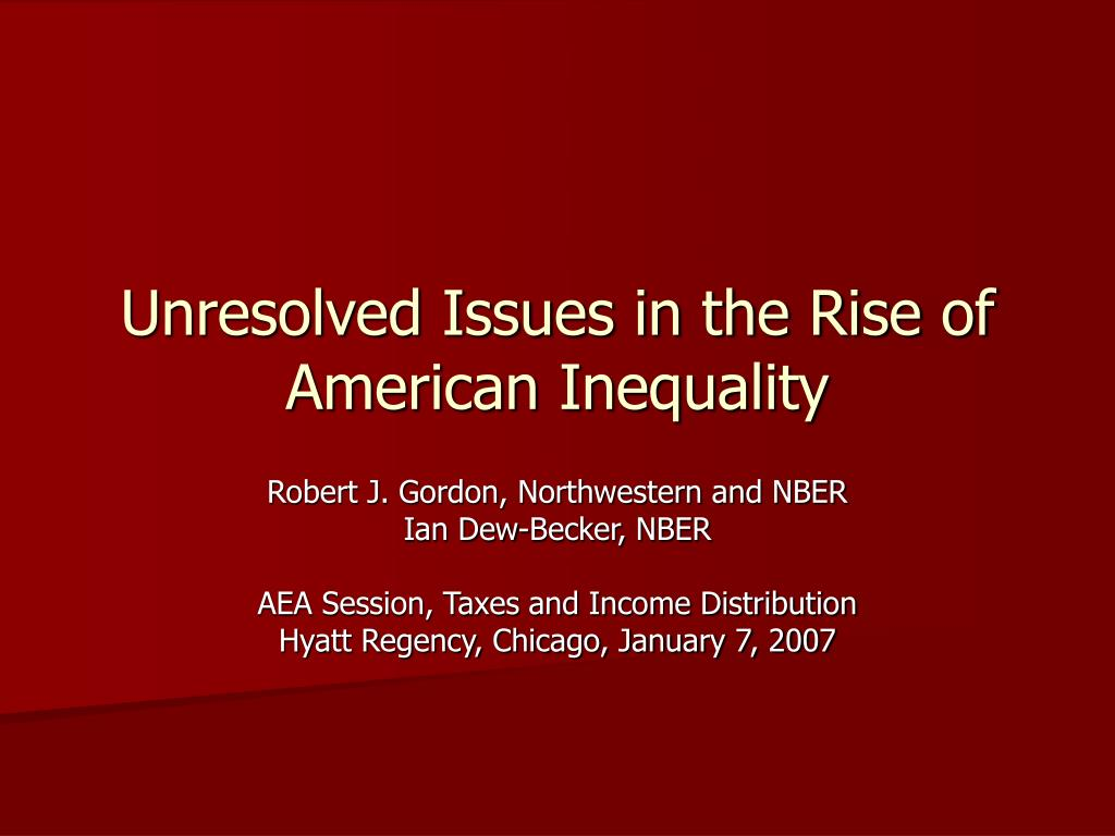 unresolved issues in the rise of american inequality l.