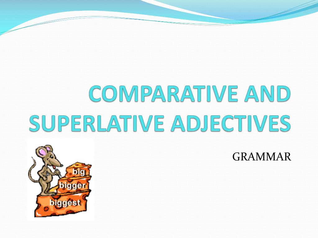 comparative and superlative adjectives l.