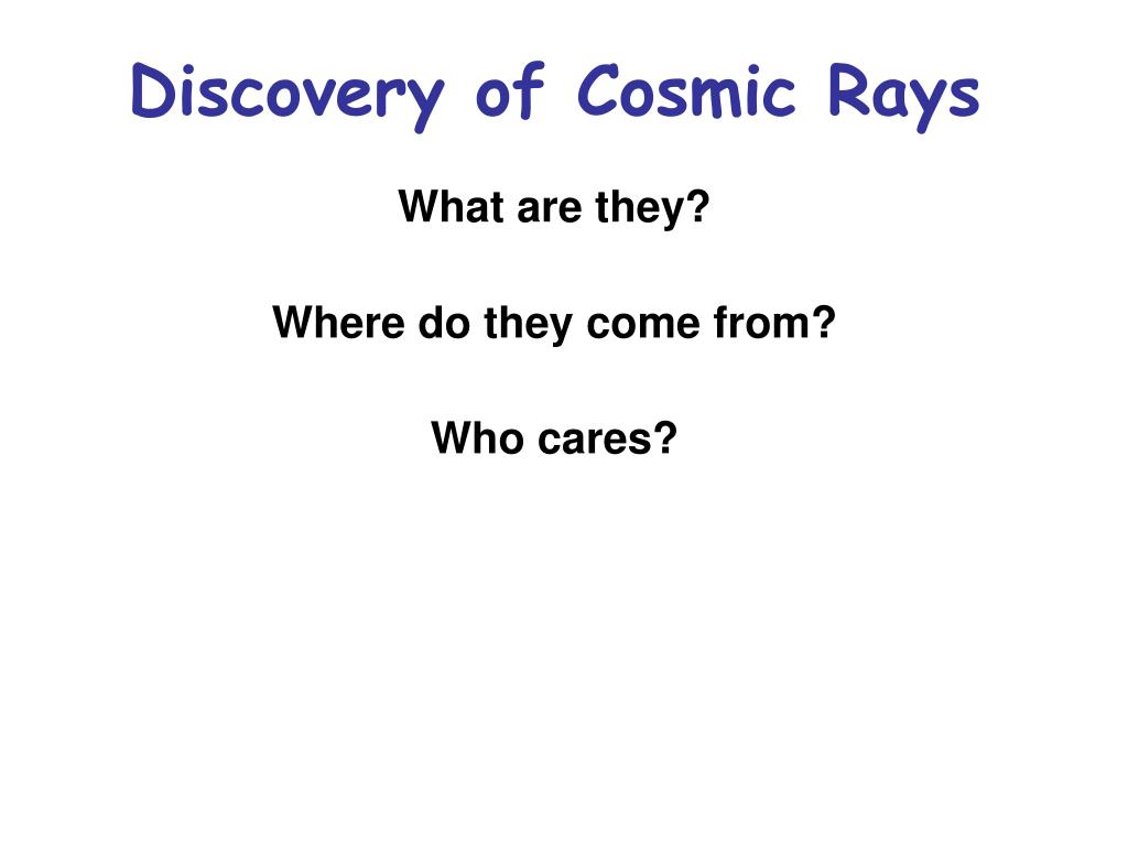 discovery of cosmic rays l.
