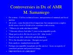 controversies in dx of amr m samaniego